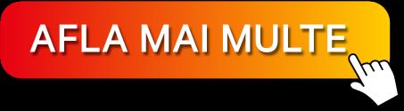 AFLA MAI MULTE - button